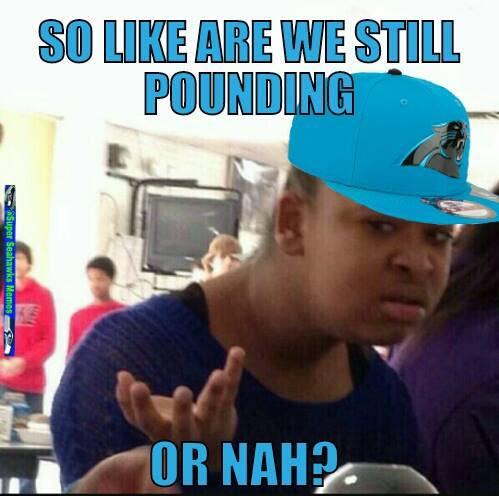 Still pounding or Nah