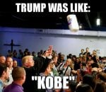 Trump Saying Kobe