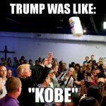 Trump Saying Kobe