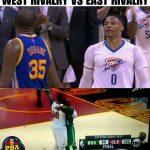 West vs East Rivalry