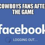 Cowboys fans logging out
