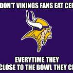 Choking Next to a Bowl Vikings