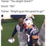 Gronk 69
