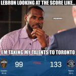 LeBron Taking his talents to Toronto