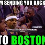 Sending you back to Boston