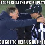 Belichick asking the refs for help