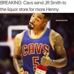 JR Smith going to get more Henny