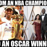 NBA Champion, Oscar Winner