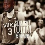 Straight Outta the Tournament