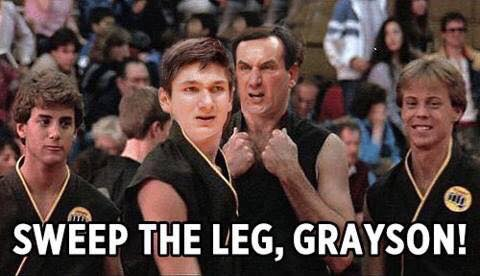 Sweep the leg Grayson