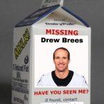 Drew Brees missing