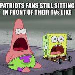 Patriots Fans Meme
