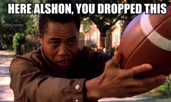 Alshon you dropped this