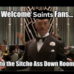 Saints Sitcho Ass Down