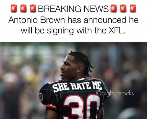 Antonio Brown She Hate Me