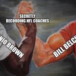 Brown & Belichick