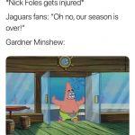 In comes Gardner Minshew