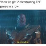 TNF Good Impossible