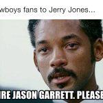 Please Fire Jason Garrett