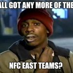 Y'all got more NFC East Teams