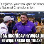 ED Orgeron Go Tigas