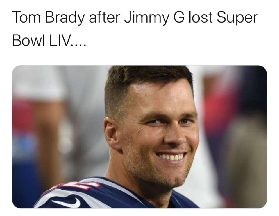 Tom Brady happy after Jimmy G lost Super Bowl LIV